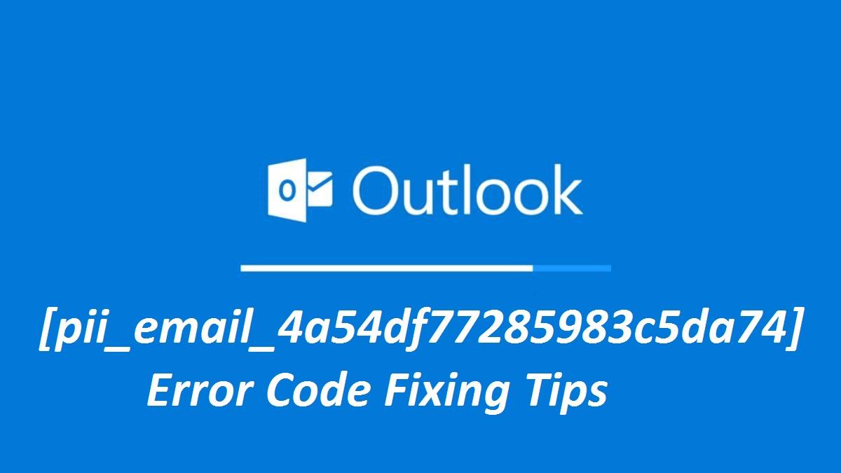 [pii_email_4a54df77285983c5da74] Error Code