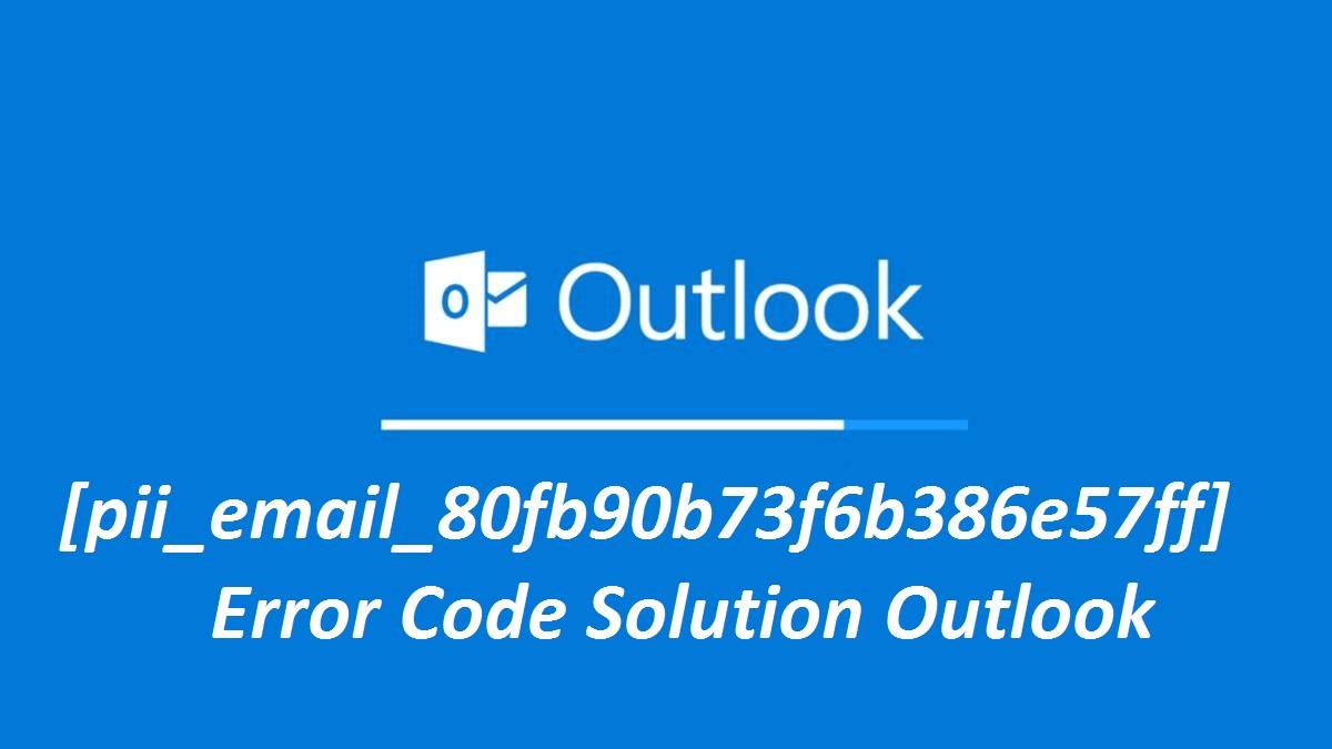 [pii_email_80fb90b73f6b386e57ff] error code