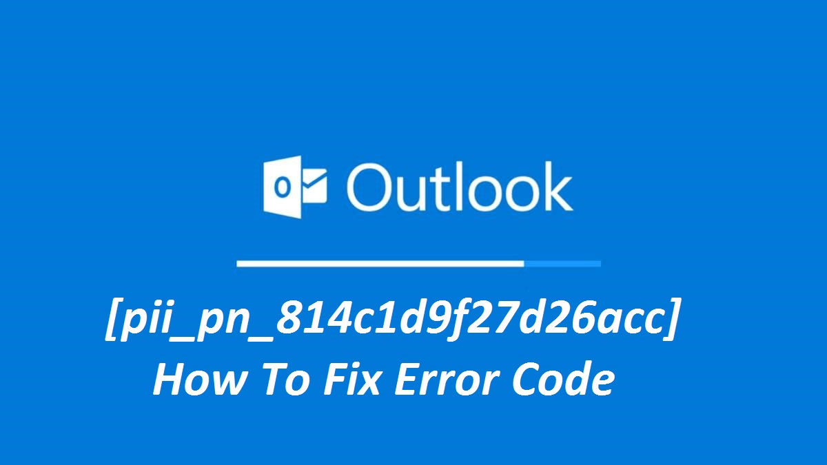 [pii_pn_814c1d9f27d26acc] error code